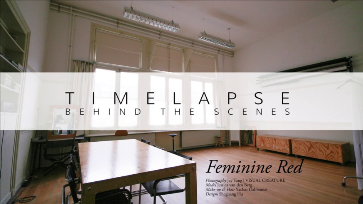 Timelapse: Behind the scenes – Feminine Red: Part I